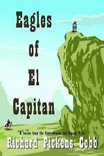 Eagles of el Capitan : A Rescue from the Comancheros and Pancho Villa by...