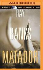 Matador by Ray Banks (2015, MP3 CD, Unabridged)