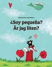 ¿Soy Pequeña? Är Jag Liten? : Libro Infantil Ilustrado Español-Sueco (Edición...