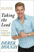 Taking the Lead : Lessons from a Life in Motion by Derek Hough (2014, Hardcover)