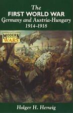 The First World War. Germany and Austria-Hungary 1914-1918, Holger H. Herwig, Go