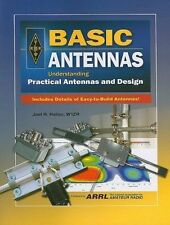 Basic Antennas : Understanding Practical Antennas and Design by Joel R....