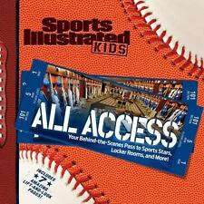 Sports Illustrated Kids All Access: Your Pass to Behind the Scenes Photos of Ath