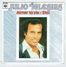 """Julio IGLESIAS Vinyle 45 tours 7"""" SP AIMER LA VIE - STAI - CBS 6307 F Réduit"""