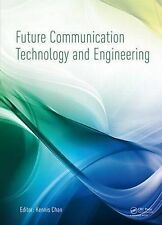 Future Communication Technology and Engineering: Proceedings of the 2014...