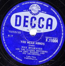 UK No.3  MAX BYGRAVES 78  YOU NEED HANDS / TULIPS FROM AMSTERDAM  DECCA F11004 E
