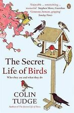 The Secret Life of Birds: Who They are and What They Do by Colin Tudge...