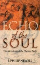 Echo of the Soul : The Sacredness of the Human Body by J. Philip Newell...