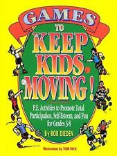 Games to Keep Kids Moving! : P. E. Activities to Promote Total Participation,...