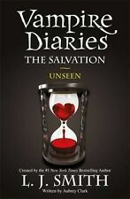 NEW - The Vampire Diaries: The Salvation: Unseen: Book 11 (PB) 1444915851