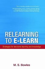 Relearning to E-learn: Strategies for Electronic Learning and Knowledge (Academi