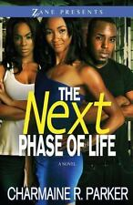 The Next Phase of Life: A Novel (Zane Presents) - Good - Parker, Charmaine R. -