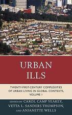 Urban Ills : Twenty-First-Century Complexities of Urban Living in Global...