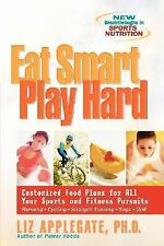 Eat Smart, Play Hard: Customized Food Plans for All Your Sports and Fitness Pu..
