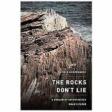 The Rocks Don't Lie: A Geologist Investigates Noah's Flood by Montgomery, David
