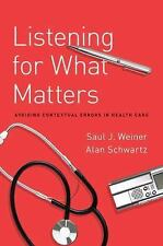 Listening for What Matters : Avoiding Contextual Errors in Health Care by...