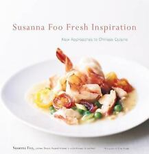 Susanna Foo Fresh Inspiration: New Approaches to Chinese Cuisine - LikeNew - Foo