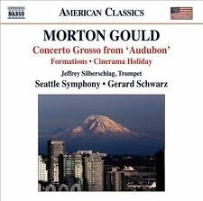 """Morton Gould: Concerto Grosso from """"Audubon""""; Formations; Cinerama Holiday..."""