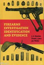 Firearms Investigation Identification and Evidence by Frank J. Jury