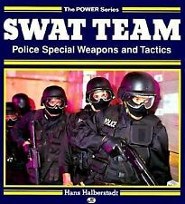 Swat Team: Police Special Weapons and Tactics (Motorbooks Power)