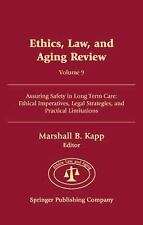 Ethics, Law, and Aging Review, Volume 9: Assuring Safety in Long Term Care: Ethi