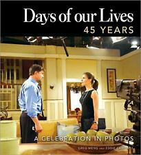 Days of Our Lives 45 Years : A Celebration in Photos by Greg Meng, Days of Our …