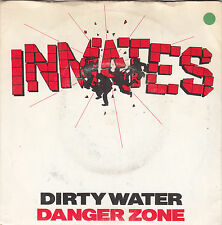 """The Inmates - dirty water/danger zone 45"""""""