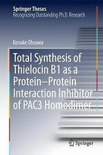 Springer Theses: Total Synthesis of Thielocin B1 as a Protein-Protein...