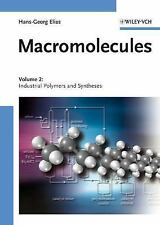 Macromolecules: Macromolecules Vol. 2 : Industrial Polymers and Syntheses 2...