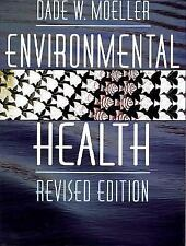 Environmental Health: Revised Edition Moeller, Dade W. Hardcover
