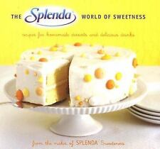 The SPLENDA World of Sweetness: Recipes for Homemade Desserts and Delicious Drin