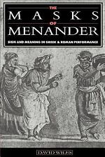 The Masks of Menander : Sign and Meaning in Greek and Roman Performance by...