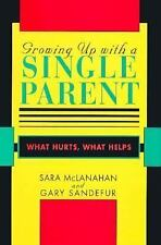 Growing Up With a Single Parent : What Hurts, What Helps