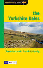 Short Walks Yorkshire Dales: 20 Great Circular Walks for All the Family by...