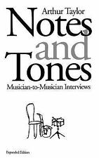 Notes and Tones : Musician-to-Musician Interviews by Arthur Taylor (1993,...
