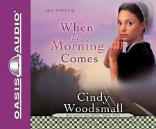 When the Morning Comes by Cindy Woodsmall CD AUDIO Sisters of the Quilt Book Two