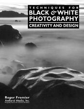Techniques for Black & White Photography: Creativity and Design-ExLibrary