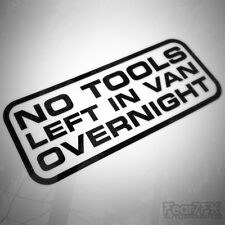 NO TOOLS LEFT IN THIS VEHICLE OVERNIGHT CAR VAN SIGN DECAL STICKER 200mm