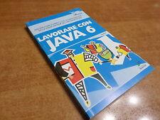 Ivan Venuti LAVORARE CON JAVA 6 Edizioni Master 2007