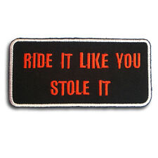 Ride It Like You Patch Iron on Saying Biker Text Motorcycle Harley Badge Racing