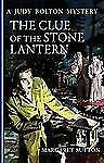 Judy Bolton Mysteries: The Clue of the Stone Lantern No. 21 by Margaret...