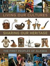 Living Our Cultures, Sharing Our Heritage: The First Peoples of Alaska,
