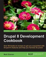 Drupal 8 Development Cookbook by Matt Glaman (2016, Paperback) (FREE 2DAY SHIP)