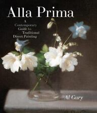 Alla Prima: A Contemporary Guide to Traditional Direct Painting-ExLibrary