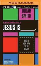Jesus Is _____. : Find a New Way to Be Human by Judah Smith (2015, MP3 CD,...