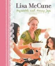 Hopscotch and Honey Joys: Food for Your Family and Friends by Lisa McCune...