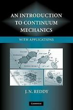 An Introduction to Continuum Mechanics : With Applications by J. N. Reddy...