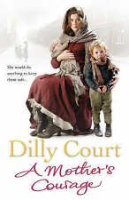 Dilly Court  A Mother's Courage Book