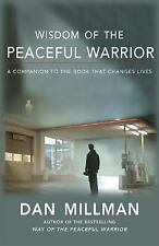 Wisdom of the Peaceful Warrior: A Companion to the Book That Changes Lives (Mill