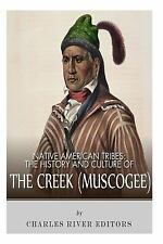 Native American Tribes: the History and Culture of the Creek (Muskogee) by...